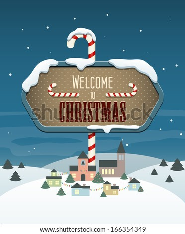 Welcome to Christmas banner hanging above a small town. EPS10 vector seasonal background. - stock vector