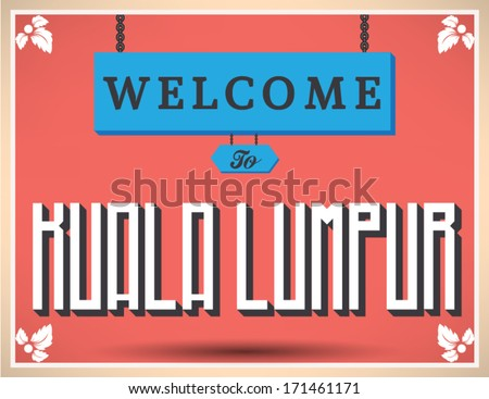 Welcome to Kuala Lumpur sign. Vector design.