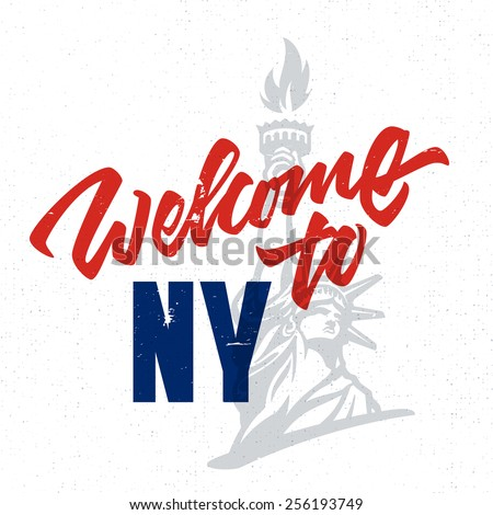 Welcome to NY Vintage Hand drawn poster Handmade brush lettering and vector illustration of liberty statue Patriotic American New York print t shirt apparel art design. Travel souvenir gift idea - stock vector