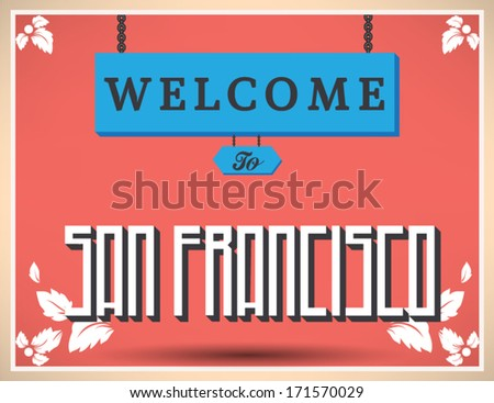 Welcome to San Francisco sign, vector design.