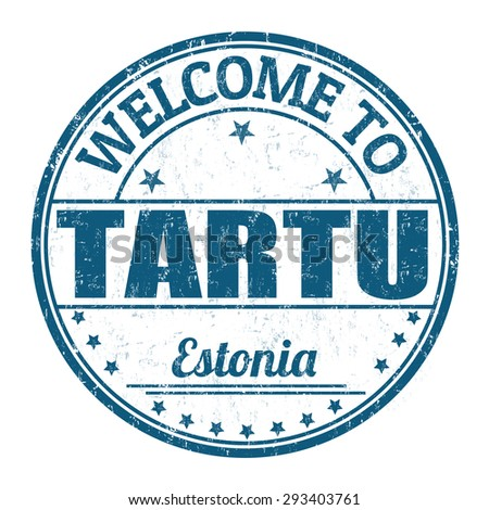Welcome to Tartu grunge rubber stamp on white background, vector illustration
