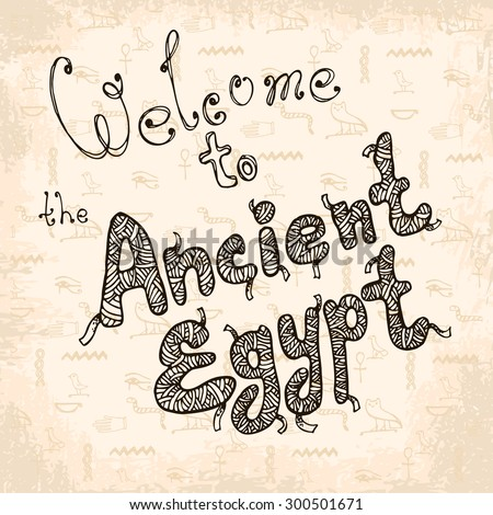 Welcome to the Ancient Egypt text on hand drawn background - stock vector