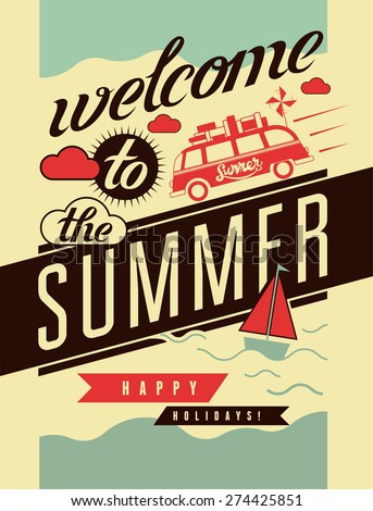 Welcome to the summer. Typographic retro poster. Vector illustration. - stock vector