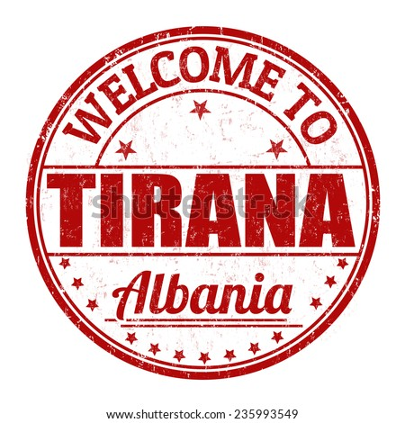 Welcome to Tirana, Albania grunge rubber stamp on white background, vector illustration