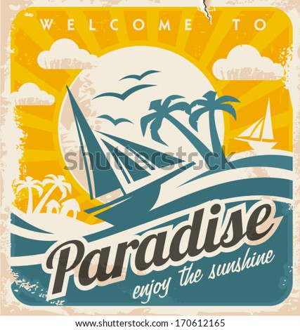 Welcome to tropical paradise vintage poster design. Enjoy the sunshine retro vector illustration. - stock vector