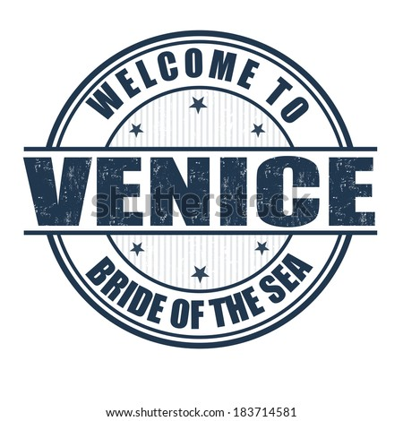Welcome to Venice, Bride of the Sea grunge rubber stamp on white, vector illustration