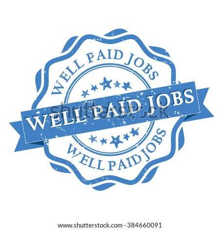 Well Paid Jobs grunge blue round vintage stamp / label. Print colors used - stock vector