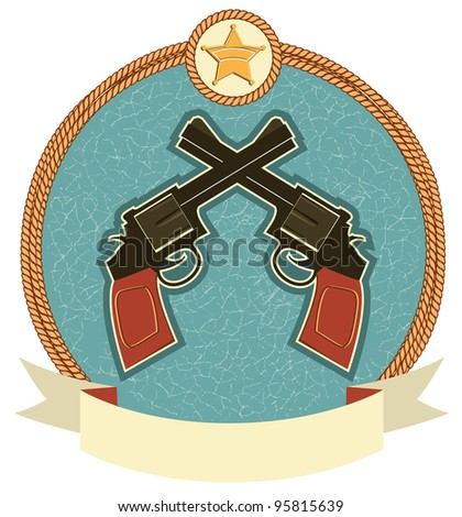Western revolvers and sheriff star.Vector label illustration for text - stock vector