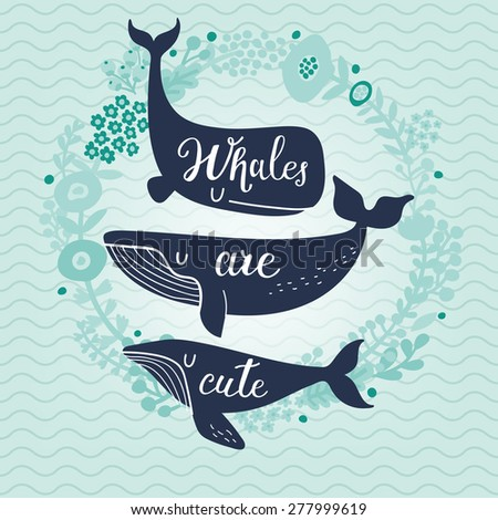 Whales are cute. Awesome whales on marine background with floral wreath in vector. Lovely childish card in stylish colors - stock vector