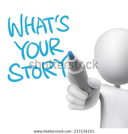 what is your story words written by 3d man over white  - stock vector