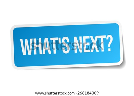whats next blue square sticker isolated on white - stock vector