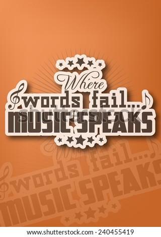 Where words fail... music speaks. Motivational poster (EPS10 Vector) - stock vector