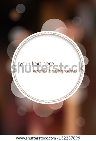 White circle with place for text or image on brown blurry background. Vector version. - stock vector