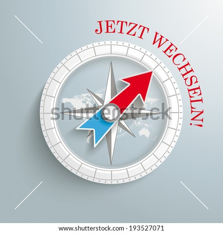"""White compass with red german text """"Jetzt Wechseln"""", translate """"Change Now"""" on the grey background. Eps 10 vector file. - stock vector"""