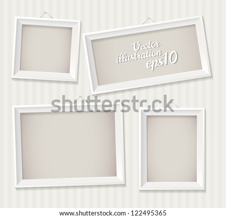 White empty frame hanging on the wall. Vector illustration eps 10. Set - stock vector
