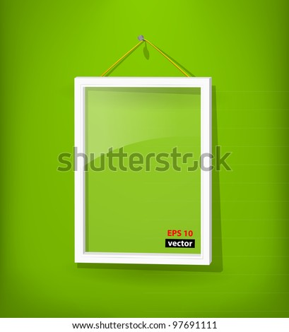 White empty frame with glass hang on the green wall. Eps10. Used opacity layers for effects shadow and glass reflection - stock vector
