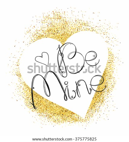 White heart and letters be mine on Gold glitter background. Vector illustration. Greeting card - stock vector