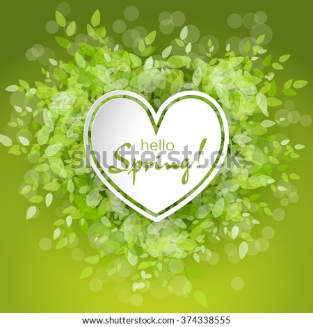 White heart frame with text hello spring. Green background with leaves. Creative vector design for wedding invitations, greeting cards,  spring sales. - stock vector