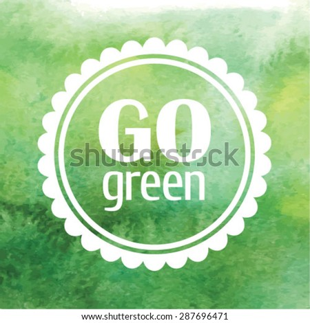 White label Go green on green watercolor background - stock vector
