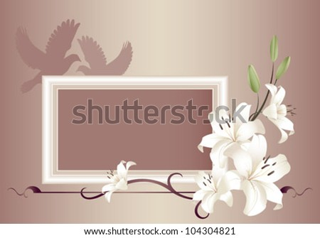 White lilies bordering an empty frame with dove silhouettes. - stock vector