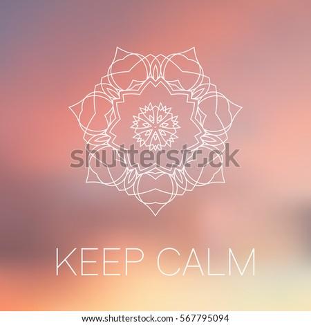 White Mandala On Blurred Background Yoga Motivational Poster Keep Calm Blur Sunrise Colors