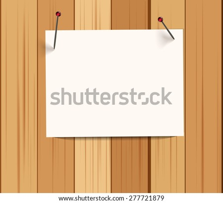 White paper and pushpins on wooden wall. Vector illustration. - stock vector