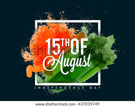 White Text 15th of August on saffron and green brush strokes, Creative Tricolor Abstract Typographical Background, Elegant Poster, Banner or Flyer design for Indian Independence Day celebration. - stock vector