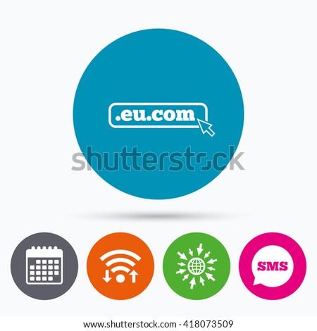 Wifi, Sms and calendar icons. Domain EU.COM sign icon. Internet subdomain symbol with cursor pointer. Go to web globe. - stock vector