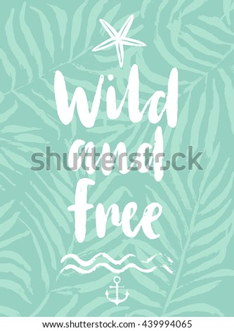 Wild and Free hand drawn calligraphyc card. Vector illustration. - stock vector