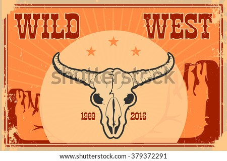 Wild west poster with typography and vintage paper texture.skull  - stock vector
