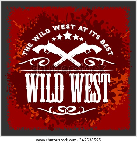 Wild west, vintage vector artwork for boy wear, grunge effect in separate layers - stock vector