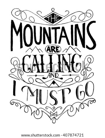 wilderness and nature exploration vintage poster. the mountains are calling and i must go typography concept.