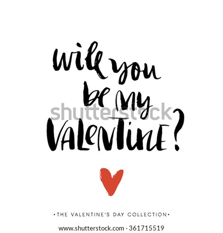 Will You Be My Valentine. Valentines Day Greeting Card With Calligraphy.  Hand Drawn Design