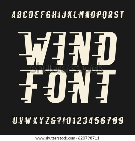 Wind Alphabet Vector Font Oblique Type Letters And Numbers Vintage Typeface For