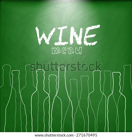 Wine list design for bar and restaurant on chalkboard background. With bottles and text. Place for your text. bottle silhouette