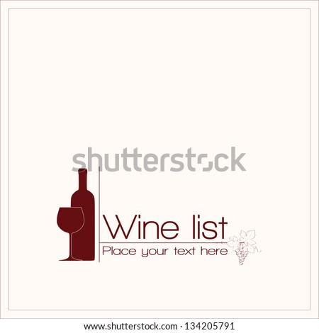 Wine list design for bar and restaurant. With bottle, glass, text. and grapes decoration. Place for your text. Red bottle and glass. - stock vector