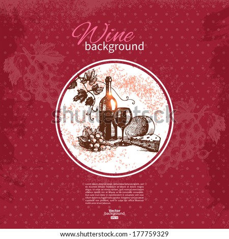 Wine vintage background. Hand drawn sketch illustration. Menu design - stock vector