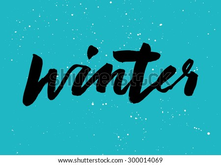 Winter calligraphy. Hand lettering. Brush ink. - stock vector
