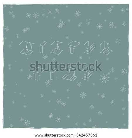 Winter time text, isometric outline vector font. 3D isometric letters.  for headlines, posters etc.