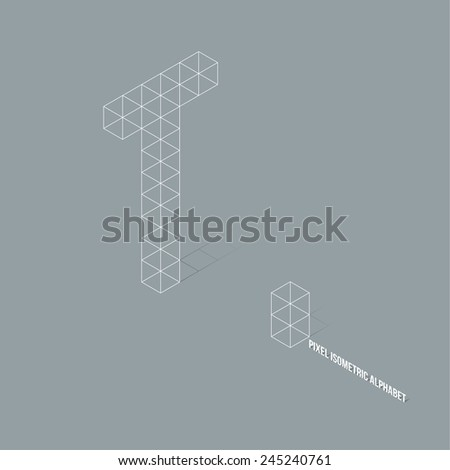 Wireframe Pixel Isometric Alphabet Letter T - Vector Illustration - Flat Design - Typography - stock vector