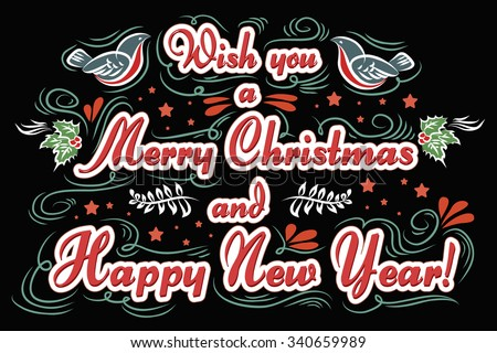 Wish you a Merry Christmas and Happy New Year. Vintage greeting card. Lettering. Vector illustration. - stock vector