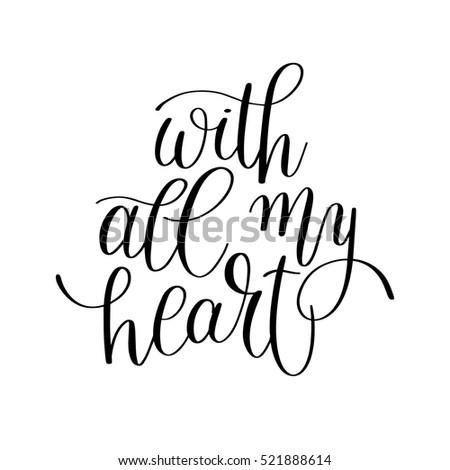 All My Heart Handwritten Calligraphy Lettering Stock