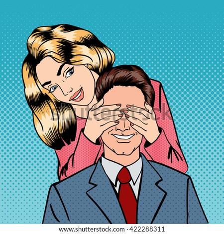 Woman closing her Man Eyes. Woman in Love. Woman Surprises her Boyfriend. Girlfriend with Boyfriend. Happy Couple. Family Event. Pop Art Woman. Pop Art Man. Pop Art. Vector illustration - stock vector