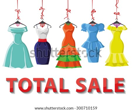 Woman dresses on a hanger and fashion accessories set.Summer party. Short skirt elegant bright color design lady dress  collection.Vector art image illustration.Total Sale background,template - stock vector