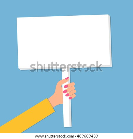 Woman Hand holding sign. Protest poster. Picket placard. Political, agitation, revolution  concept. Flat style vector illustration.