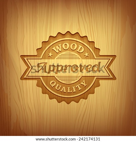 Wood carving text approved design background, vector illustration - stock vector