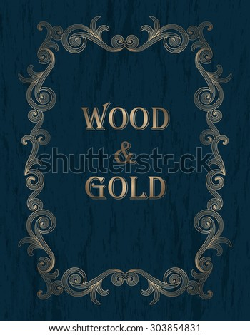 wood & gold - gold vintage border on a dark blue wooden background - stock vector