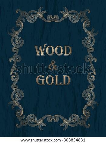 wood & gold - gold vintage border on a dark blue wooden background - stock vector