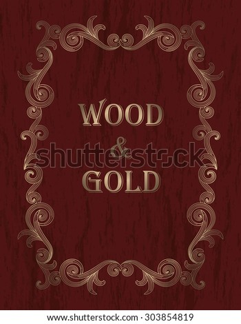 wood & gold - gold vintage border on a dark red wooden background - stock vector