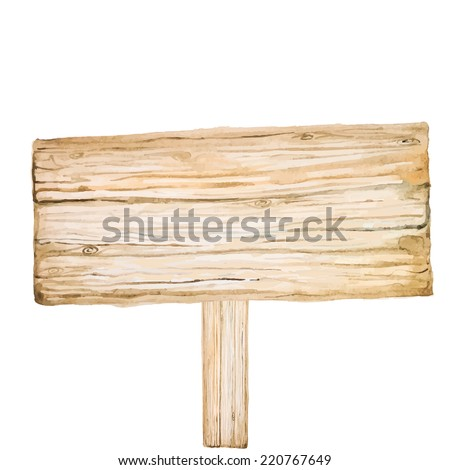 Wood sign. Watercolor hand painted background - stock vector
